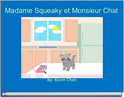 Madame Squeaky et Monsieur Chat
