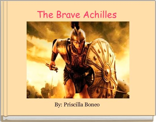 The Brave Achilles