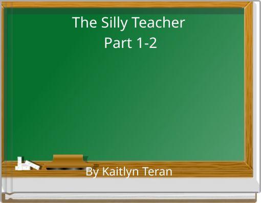 The Silly TeacherPart 1-2